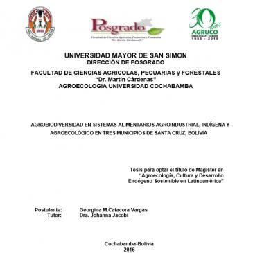 AGROBIODIVERSIDAD EN SISTEMAS ALIMENTARIOS AGROINDUSTRIAL, INDÍGENA Y AGROECOLÓGICO EN TRES MUNICIPIOS DE SANTA CRUZ, BOLIVIA
