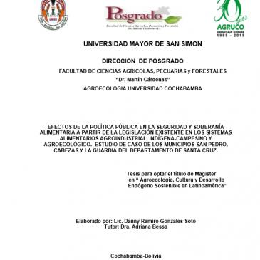 EFECTOS DE LA POLÍTICA PÚBLICA EN LA SEGURIDAD Y SOBERANÍA ALIMENTARIA A PARTIR DE LA LEGISLACIÓN EXISTENTE EN LOS SISTEMAS ALIMENTARIOS AGROINDUSTRIAL, INDÍGENA-CAMPESINO Y AGROECOLÓGICO.  ESTUDIO DE CASO DE LOS MUNICIPIOS SAN PEDRO, CABEZAS Y LA GUARDIA DEL DEPARTAMENTO DE SANTA CRUZ.