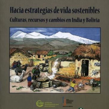HACIA ESTRATEGIAS DE VIDA SOSTENIBLE, CULTURAS, RECURSOS Y CAMBIOS EN INDIA Y BOLIVIA